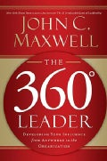 The 360 Degree Leader: Developing Your Influence from Anywhere in the Organization (Hardcover)