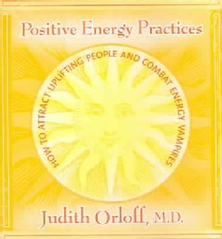 Positive Energy Practices: How to Attract Uplifting People And Combat Energy Vampires (CD-Audio)