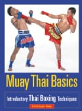 Muay Thai Basics: Introductory Thai Boxing Techniques (Paperback)