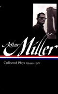 Arthur Miller: Collected Plays 1944-1961 (Hardcover)