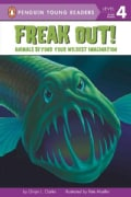 Freak Out!: Animals Beyond Your Wildest Imagination (Paperback)