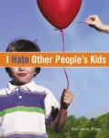 I Hate Other People's Kids (Paperback)