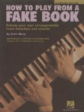 How to Play from a Fake Book: Faking Your Own Arrangements from Melodies and Chords (Paperback)