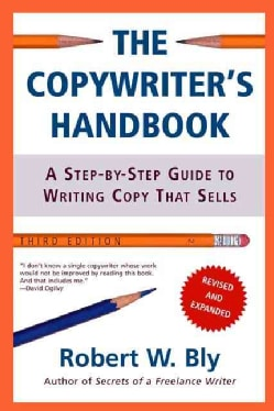 The Copywriter's Handbook: A Step-by-step Guide to Writing Copy That Sells (Paperback)