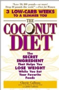The Coconut Diet: The Secret Ingredient That Helps You Lose Weight While You Eat Your Favorite Foods (Paperback)