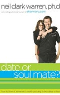 Date or Soul Mate?: How to Know If Someone Is Worth Pursuing in Two Dates or Less (Paperback)