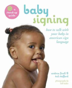 Baby Signing: How to Talk With Your Baby in Sign Language (Paperback)