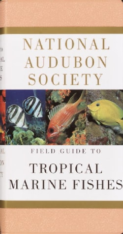 National Audubon Society Field Guide to Tropical Marine Fishes: Of the Caribbean, the Gulf of Mexico, Florida, th... (Paperback)