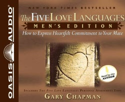 The Five Love Languages: Mens Edition; How to Express Heartfelt Commitment to Your Mate (CD-Audio)