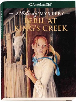 Peril at King's Creek: A Felicity Mystery (Paperback)