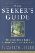 The Seeker's Guide: Making Your Life a Spiritual Adventure (Paperback)