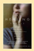 The Healing Choice: Your Guide to Emotional Recovery After an Abortion (Paperback)