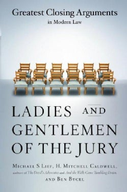 Ladies and Gentlemen of the Jury: Greatest Closing Arguments in Modern Law (Paperback)