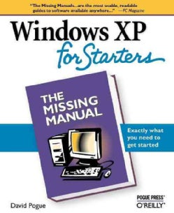 Windows Xp for Starters: The Missing Manual (Paperback)