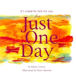 If I Could Be Sick for You for Just One Day (Hardcover)