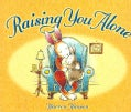 Raising You Alone (Hardcover)