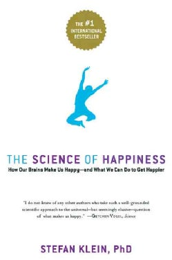 The Science of Happiness: How Our Brains Make Us Happy - And What We Can Do to Get Happier (Paperback)