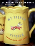 My French Kitchen: A Book of 120 Treasured Recipes (Paperback)