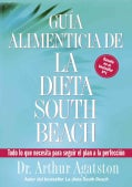 Guia alimenticia de la dieta South Beach / Nuturitional Guide of the South Beach Diet: The Complete And Easy Refe... (Paperback)