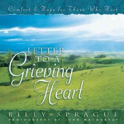 Letter to a Grieving Heart: Comfort and Hope for Those Who Hurt (Hardcover)