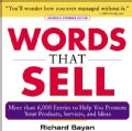 Words that Sell: More than 6,000 Entries to Help You Promote Your Products, Services, and Ideas (Paperback)