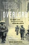 Overlord: D-day And the Battle for Normandy (Paperback)