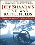 Jeff Shaara's Civil War Battlefields: Discovering America's Hallowed Ground (Paperback)