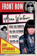 Front Row: Anna Wintour: What Lies Beneath the Chic Exterior of Vogue's Editor in Chief (Paperback)
