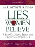The Companion Guide for Lies Women Believe: A Life-changing Study for Groups or Individuals (Paperback)
