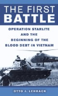The First Battle: Operation Starlite And the Beginning of the Blood Debt in Vietnam (Paperback)