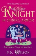 Your Knight in Shining Armor: Discovering Your Lifelong Love (Paperback)