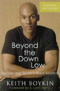 Beyond the Down Low: Sex, Lies, And Denial in Black America (Paperback)