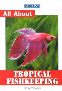 Barron's All About Tropical Fishkeeping (Paperback)