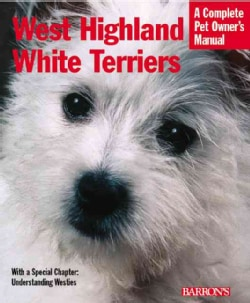 West Highland White Terriers: Everything About Purchase, Care, Nutrition, Special Activities, and Health Care (Paperback)
