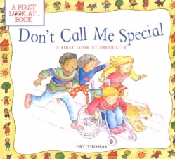 Don't Call Me Special: A First Look at Disability (Paperback)