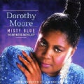 Dorothy Moore - Misty Blue: Definitive Anthology