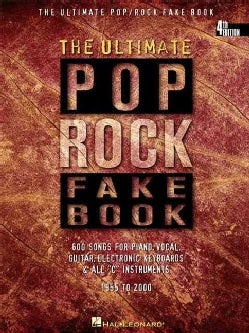 """The Ultimate Pop Rock Fake Book: Over 500 Songs for Piano, Vocal, Guitar, Electronic Keyboards & All """"C"""" Instrume... (Paperback)"""