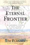 The Eternal Frontier: An Ecological History of North America and Its Peoples (Paperback)