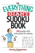 The Everything Giant Sudoku Book: Over 300 Puzzles With Instructions for Solving (Paperback)