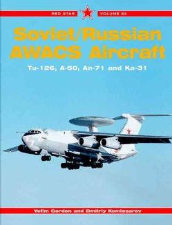 Soviet/Russian AWACS Aircraft: TU-126, A-50, An-71 and Ka-31 (Paperback)