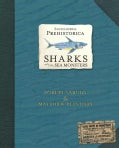 Sharks and Other Sea Monsters: Encyclopedia Prehistorica (Hardcover)