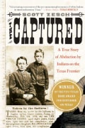 The Captured: A True Story of Abduction by Indians on the Texas Frontier (Paperback)