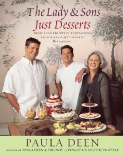 The Lady & Sons Just Desserts: More Than 120 Sweet Temptations from Savannah's Favorite Restaurant (Hardcover)