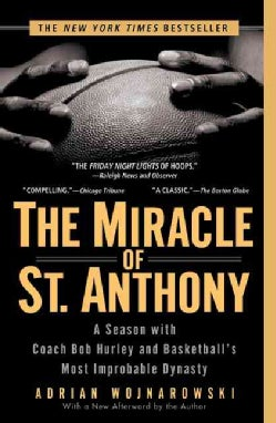 The Miracle of St. Anthony: A Season With Coach Bob Hurley And Basketball's Most Improbable Dynasty (Paperback)