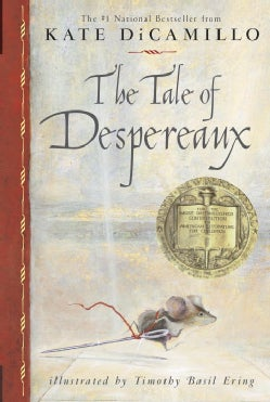 The Tale of Despereaux: Being the Story of a Mouse, a Princess, Some Soup, and a Spool of Thread (Paperback)