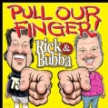 Rick & Bubba - Pull Our Finger!