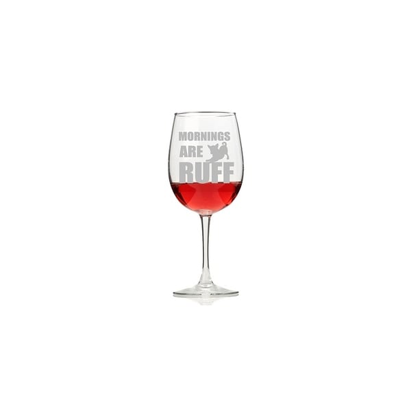 Mornings are Ruff Glass Wine Glasses (Set of 4) 28435639