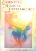 Essential Musical Intelligence: Using Music As Your Path to Healing, Creativity, and Radiant Wholeness (Paperback)