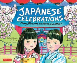 Japanese Celebrations: Cherry Blossoms, Lanterns And Stars! (Hardcover)