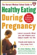 The Harvard Medical School Guide to Healthy Eating During Pregnancy (Paperback)